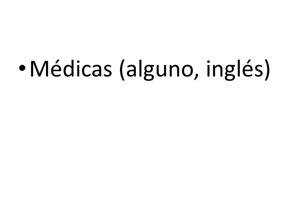 Médicas (alguno, inglés)
