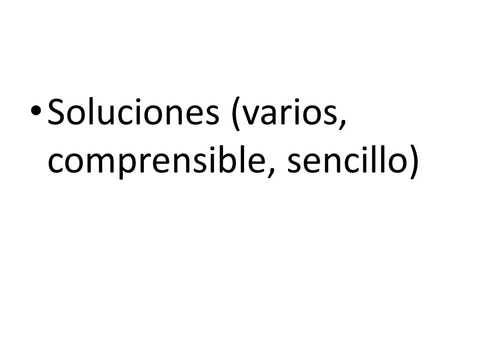 Soluciones (varios, comprensible, sencillo)
