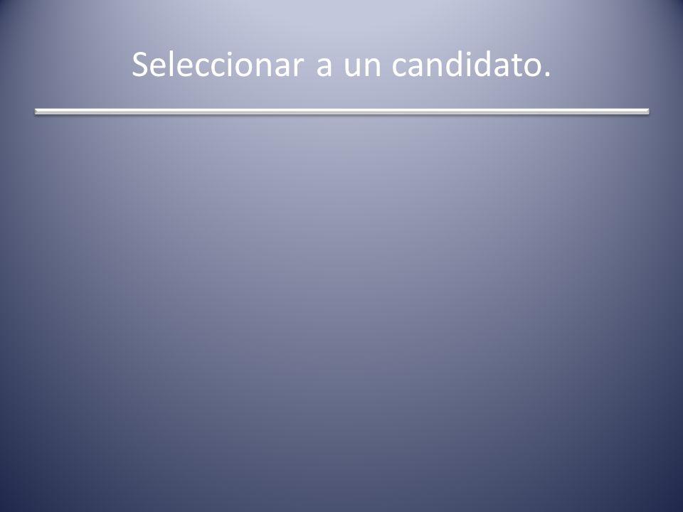 Seleccionar a un candidato.