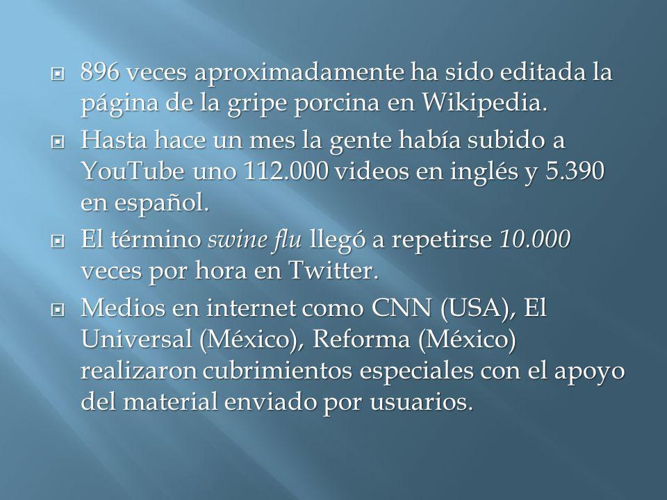896 veces aproximadamente ha sido editada la página de la gripe porcina en Wikipedia. 896 veces aproximadamente ha sido editada la página de la gripe