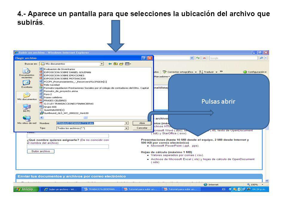 4.- Aparece un pantalla para que selecciones la ubicación del archivo que subirás. Pulsas abrir