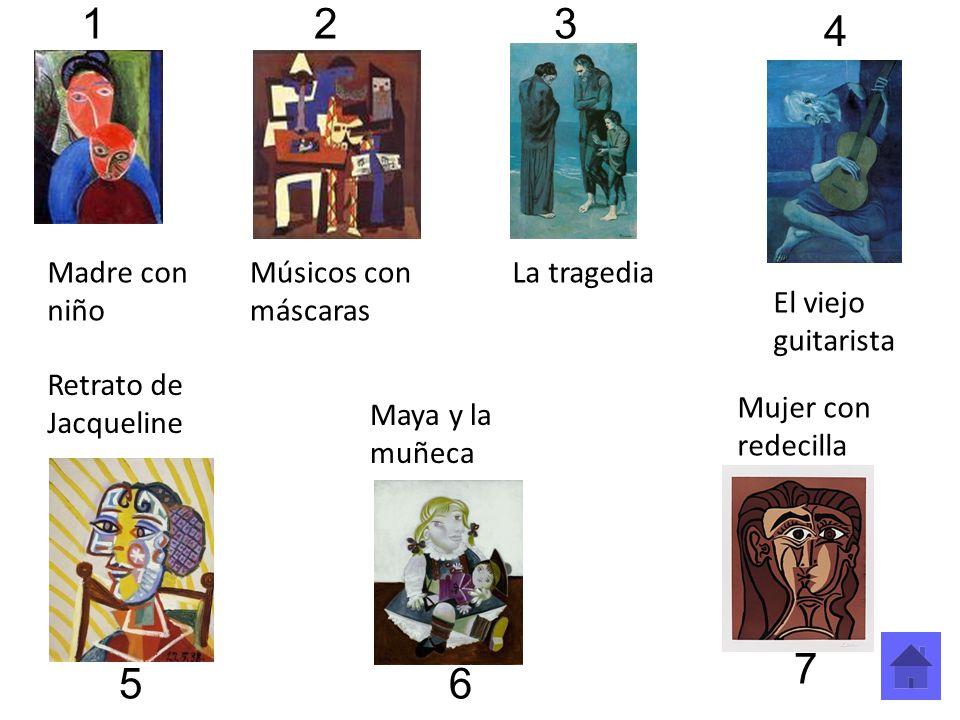 La tragedia Maya y la muñeca El viejo guitarista Retrato de Jacqueline Madre con niño Mujer con redecilla Músicos con máscaras 123 56 7 4