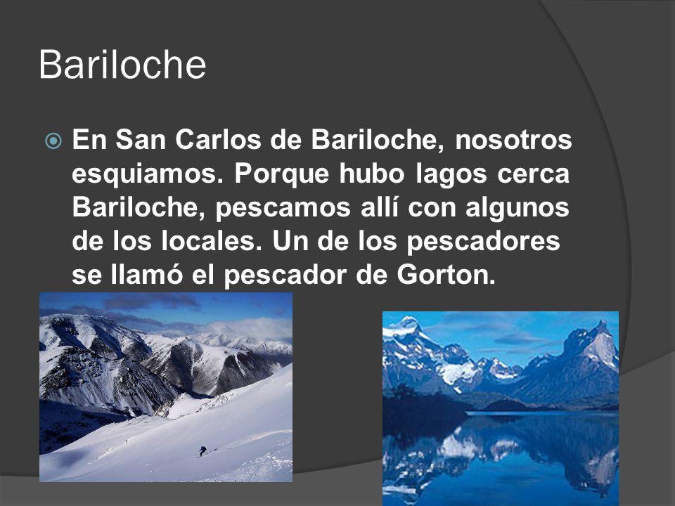 Bariloche En San Carlos de Bariloche, nosotros esquiamos. Porque hubo lagos cerca Bariloche, pescamos allí con algunos de los locales. Un de los pesca
