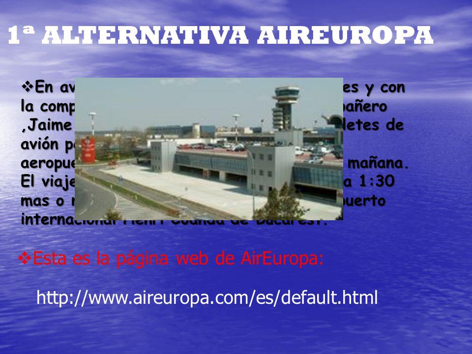 1ª ALTERNATIVA AIREUROPA http://www.aireuropa.com/es/default.html En avión sería más fácil encontrar billetes y con la compañía AirEuropa, gracias a u