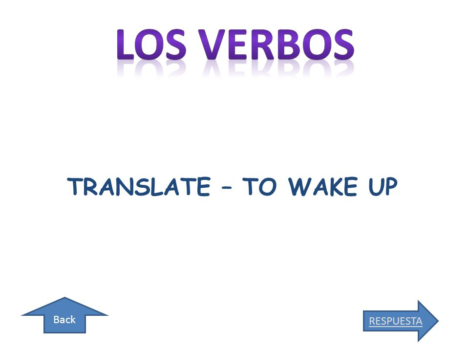Back TRANSLATE – TO WAKE UP RESPUESTA