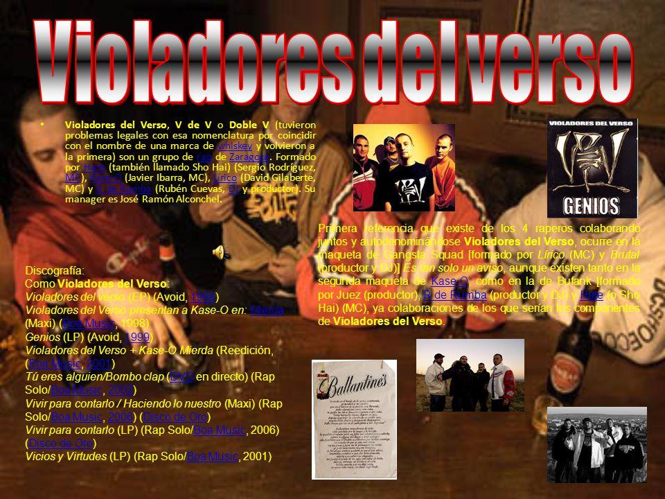 Violadores del Verso, V de V o Doble V (tuvieron problemas legales con esa nomenclatura por coincidir con el nombre de una marca de whiskey y volvieron a la primera) son un grupo de rap de Zaragoza.