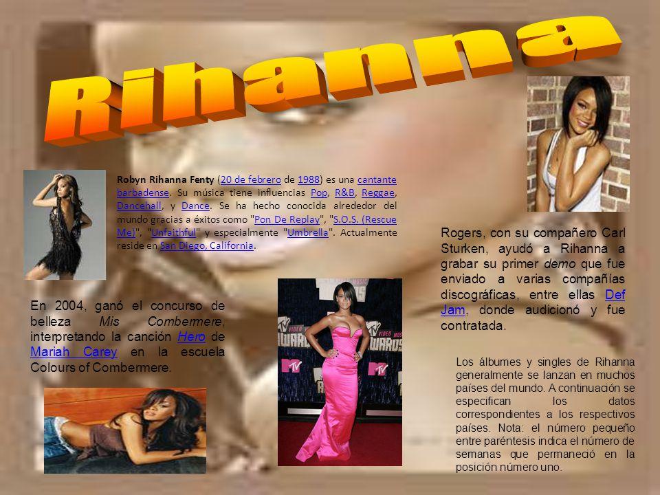Robyn Rihanna Fenty (20 de febrero de 1988) es una cantante barbadense.