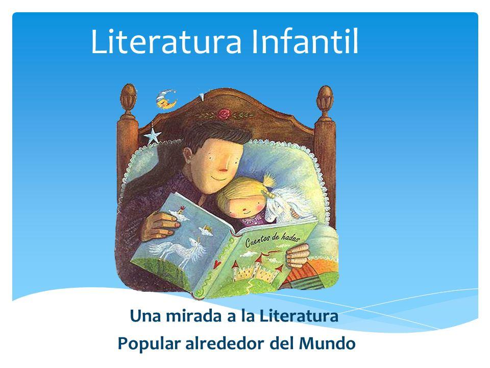Literatura Infantil Una mirada a la Literatura Popular alrededor del Mundo