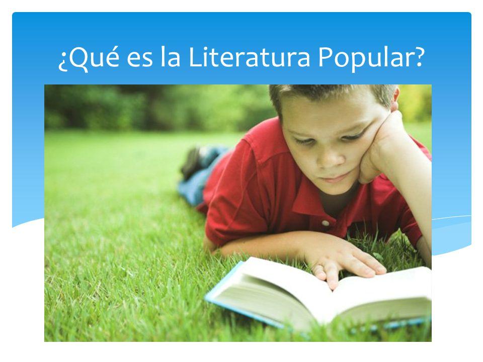 ¿Qué es la Literatura Popular?