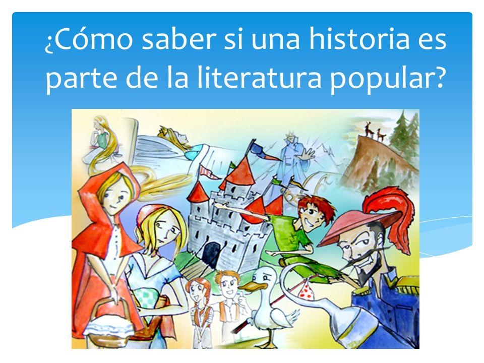 ¿ Cómo saber si una historia es parte de la literatura popular?