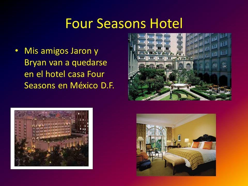 Four Seasons Hotel Mis amigos Jaron y Bryan van a quedarse en el hotel casa Four Seasons en México D.F.