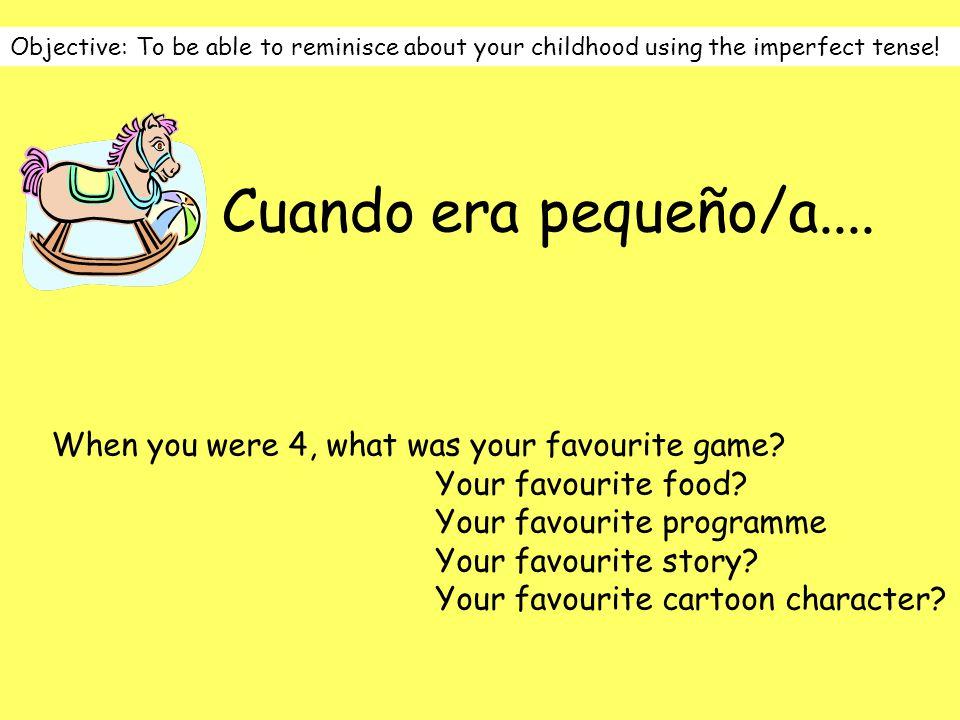 Cuando era pequeño/a....En mi niñez, me encantaban los dibujos animados.