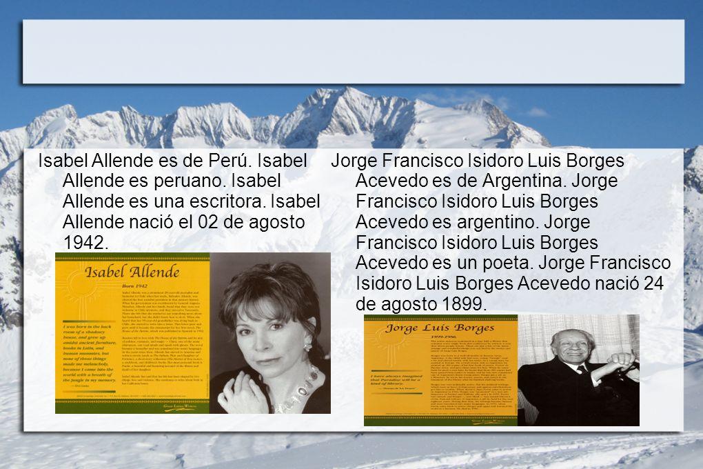Isabel Allende es de Perú. Isabel Allende es peruano.