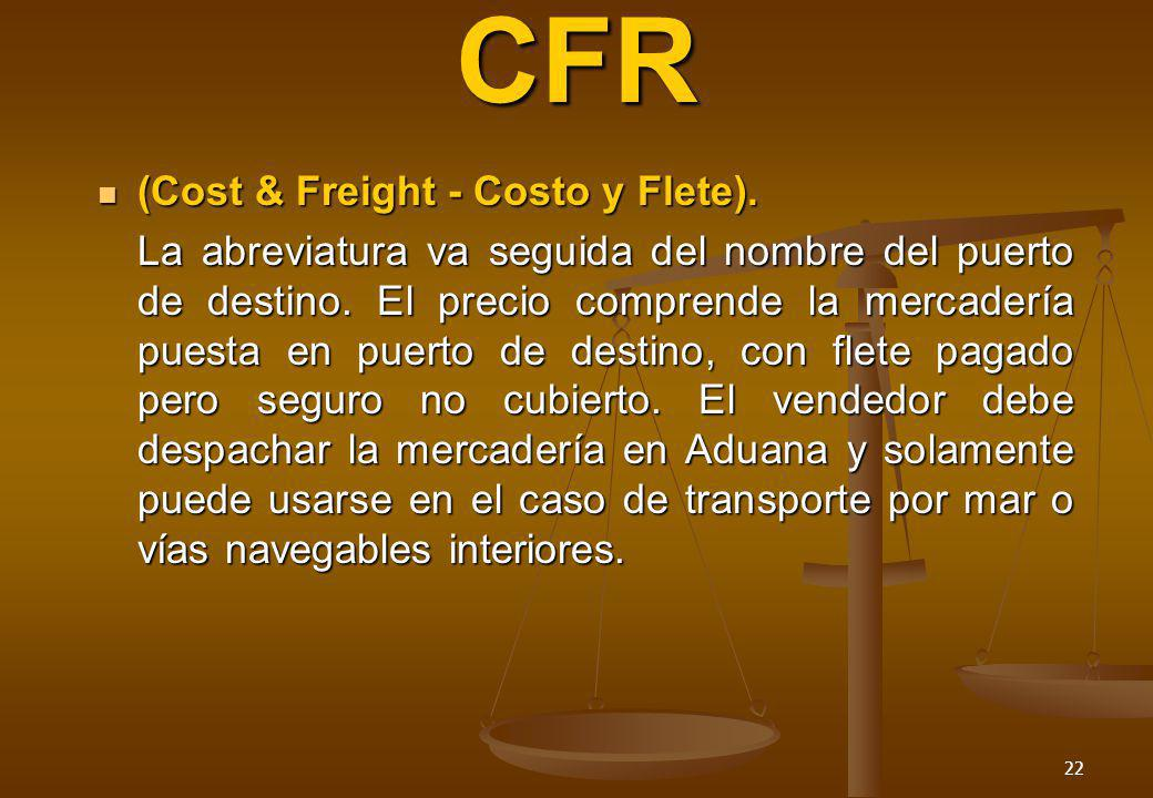 22 CFR (Cost & Freight - Costo y Flete).(Cost & Freight - Costo y Flete).