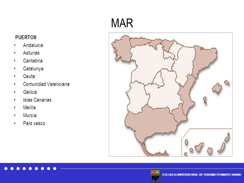ESCUELA UNIVERSITARIA DE TURISMO FORMATIC BARNA MAR PUERTOS Andalucia Asturias Cantabria Catalunya Ceuta Comunidad Valenciana Galicia Islas Canarias M