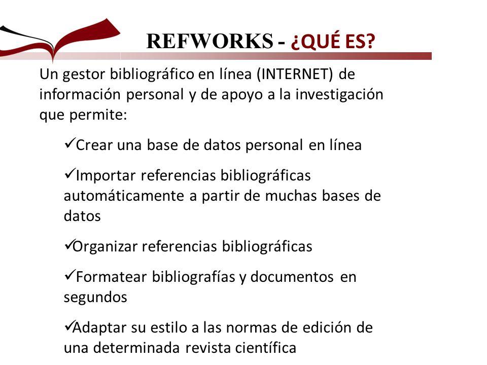 REFWORKS - AYUDAS Utilidades a través de: -Barra de navegación con equivalencias en iconos -Accesos rápidos (se pueden ocultar)