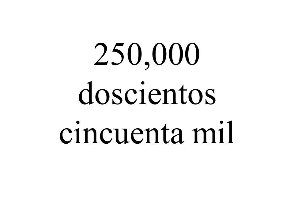 250,000 doscientos cincuenta mil