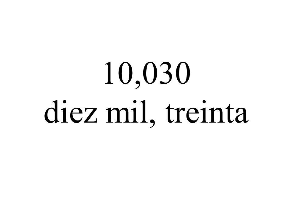 10,030 diez mil, treinta