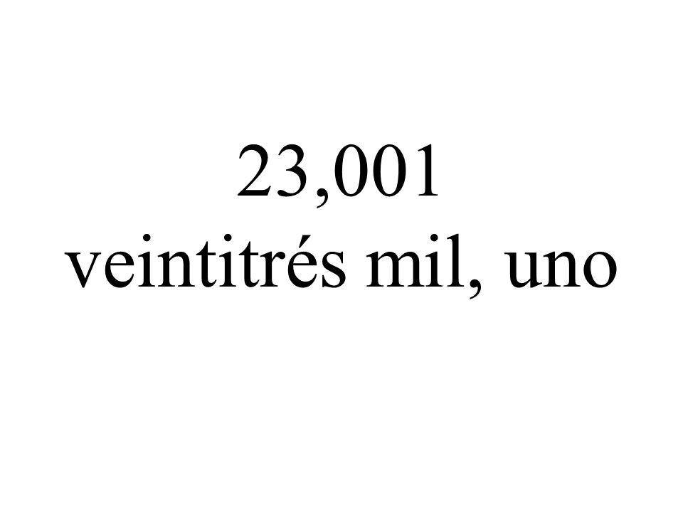 23,001 veintitrés mil, uno