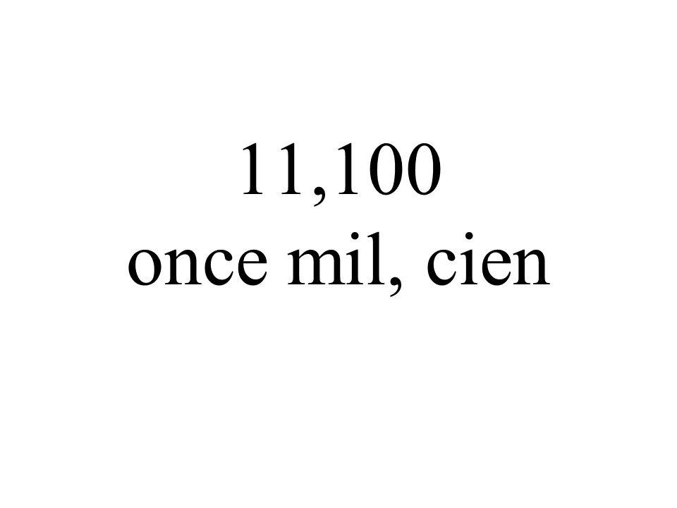 11,100 once mil, cien