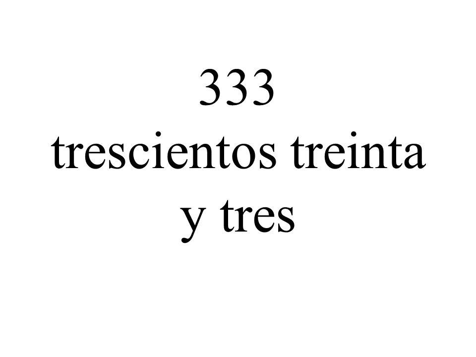 333 trescientos treinta y tres