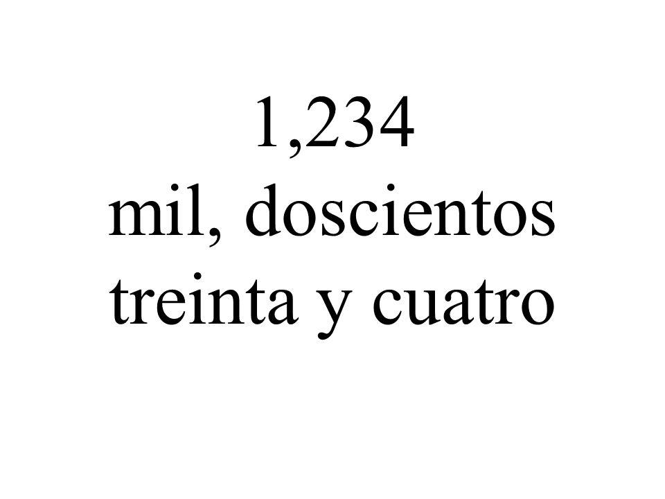 1,234 mil, doscientos treinta y cuatro
