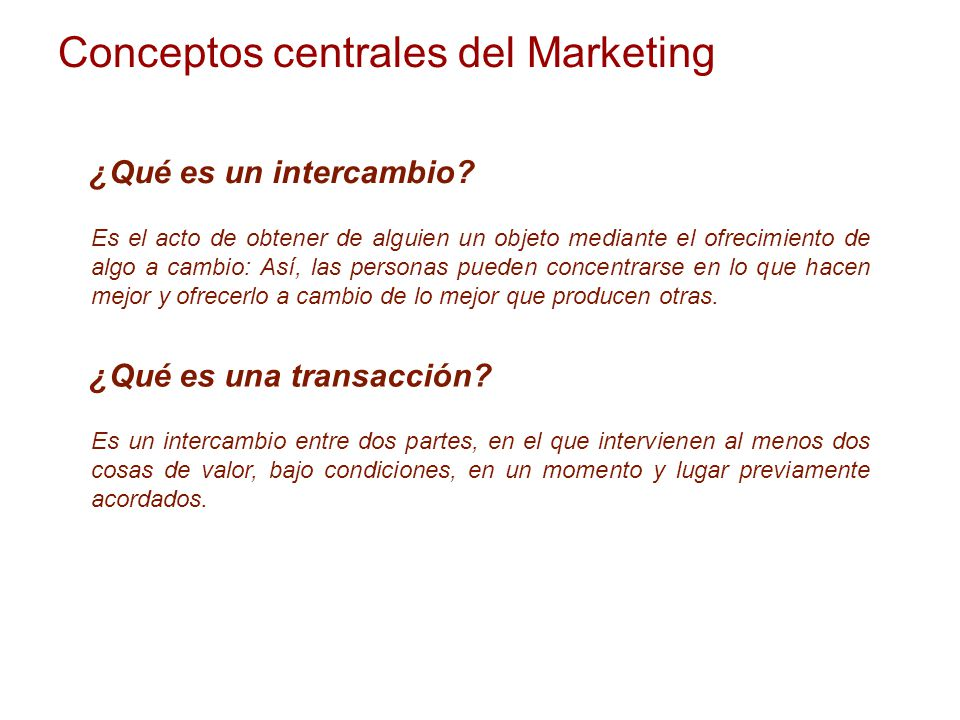 Conceptos centrales del Marketing ¿Qué es un intercambio.