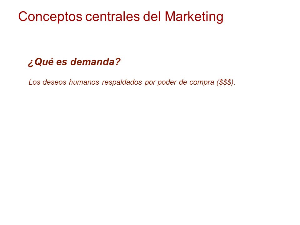 Conceptos centrales del Marketing ¿Qué es demanda.