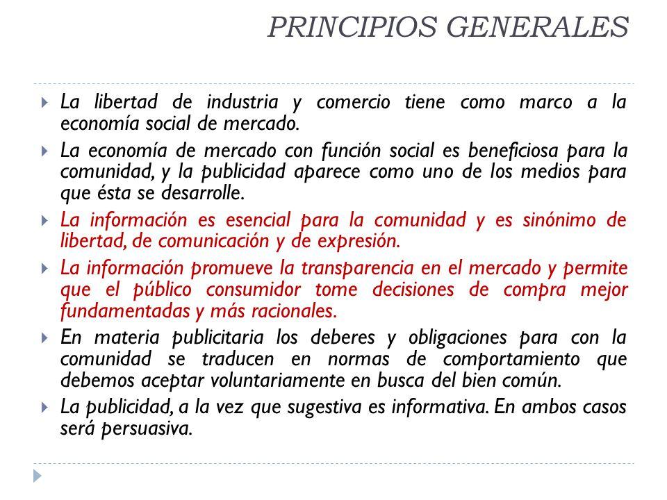 PRINCIPIOS GENERALES La libertad de industria y comercio tiene como marco a la economía social de mercado. La economía de mercado con función social e