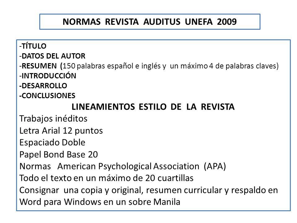 NORMAS REVISTA AUDITUS UNEFA 2009 -TÍTULO -DATOS DEL AUTOR -RESUMEN (150 palabras español e inglés y un máximo 4 de palabras claves) -INTRODUCCIÓN -DE