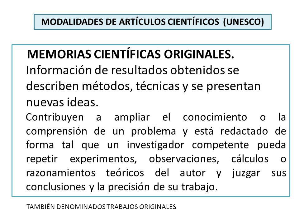 MODALIDADES DE ARTÍCULOS CIENTÍFICOS (UNESCO) MEMORIAS CIENTÍFICAS ORIGINALES. Información de resultados obtenidos se describen métodos, técnicas y se
