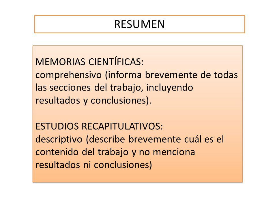 RESUMEN MEMORIAS CIENTÍFICAS: comprehensivo (informa brevemente de todas las secciones del trabajo, incluyendo resultados y conclusiones). ESTUDIOS RE