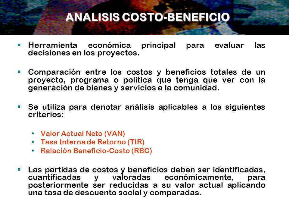 Herramienta económica principal para evaluar las decisiones en los proyectos. Comparación entre los costos y beneficios totales de un proyecto, progra