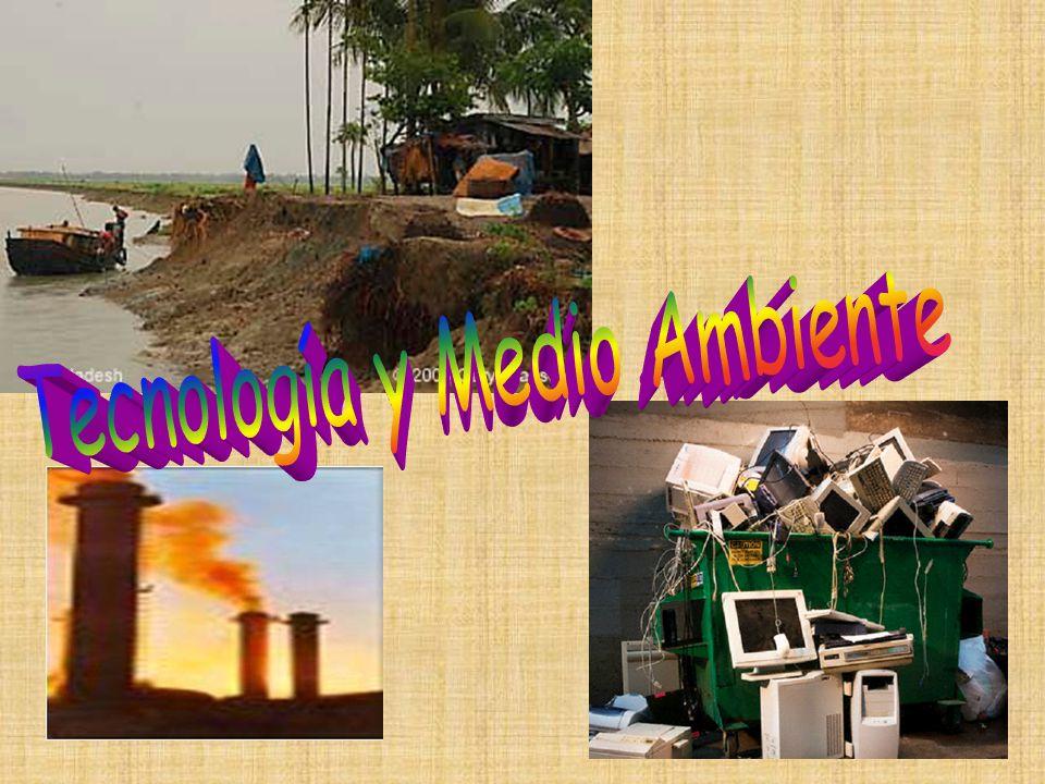 UNIDAD No.2: TECNOLOGÍA Y MEDIO AMBIENTE Impacto ambiental del desarrollo tecnológico.