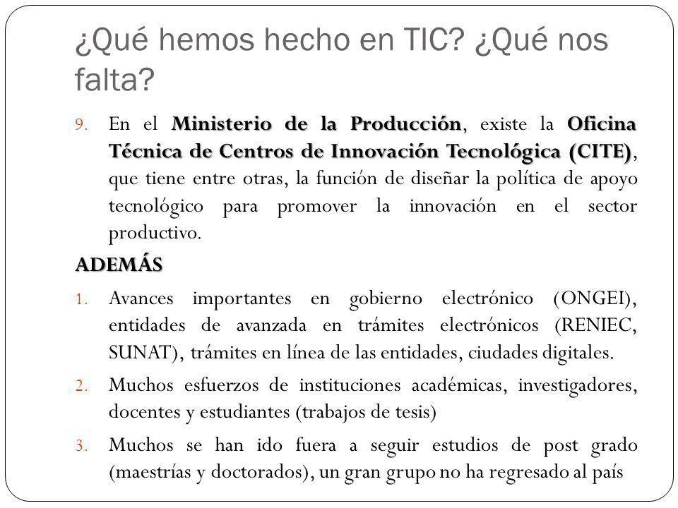¿Qué hemos hecho en TIC? ¿Qué nos falta? Ministerio de la ProducciónOficina Técnica de Centros de Innovación Tecnológica (CITE) 9. En el Ministerio de