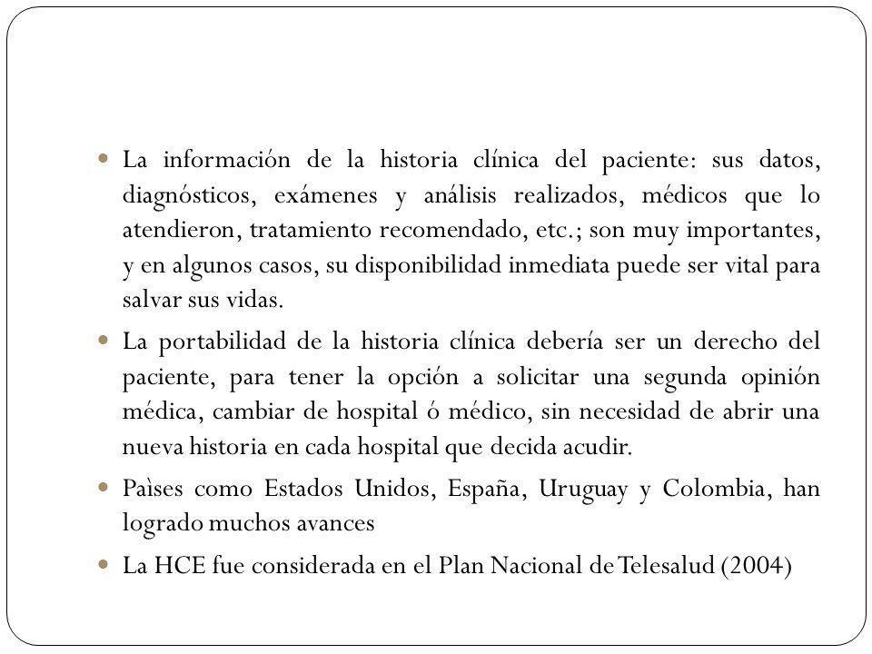 La información de la historia clínica del paciente: sus datos, diagnósticos, exámenes y análisis realizados, médicos que lo atendieron, tratamiento re