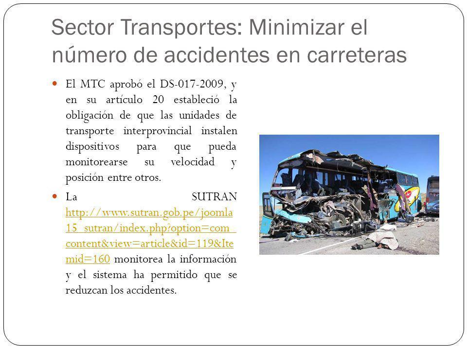 Sector Transportes: Minimizar el número de accidentes en carreteras El MTC aprobó el DS-017-2009, y en su artículo 20 estableció la obligación de que