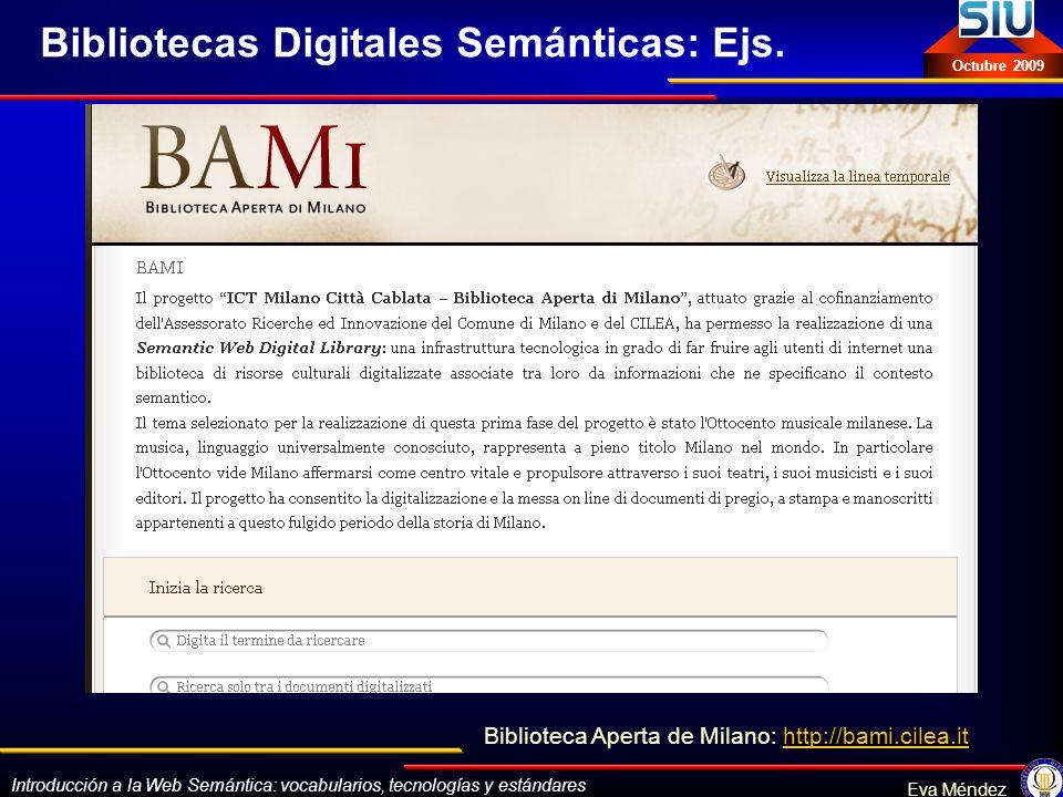 Introducción a la Web Semántica: vocabularios, tecnologías y estándares Eva Méndez Octubre 2009 Bibliotecas Digitales Semánticas: Ejs. Biblioteca Aper
