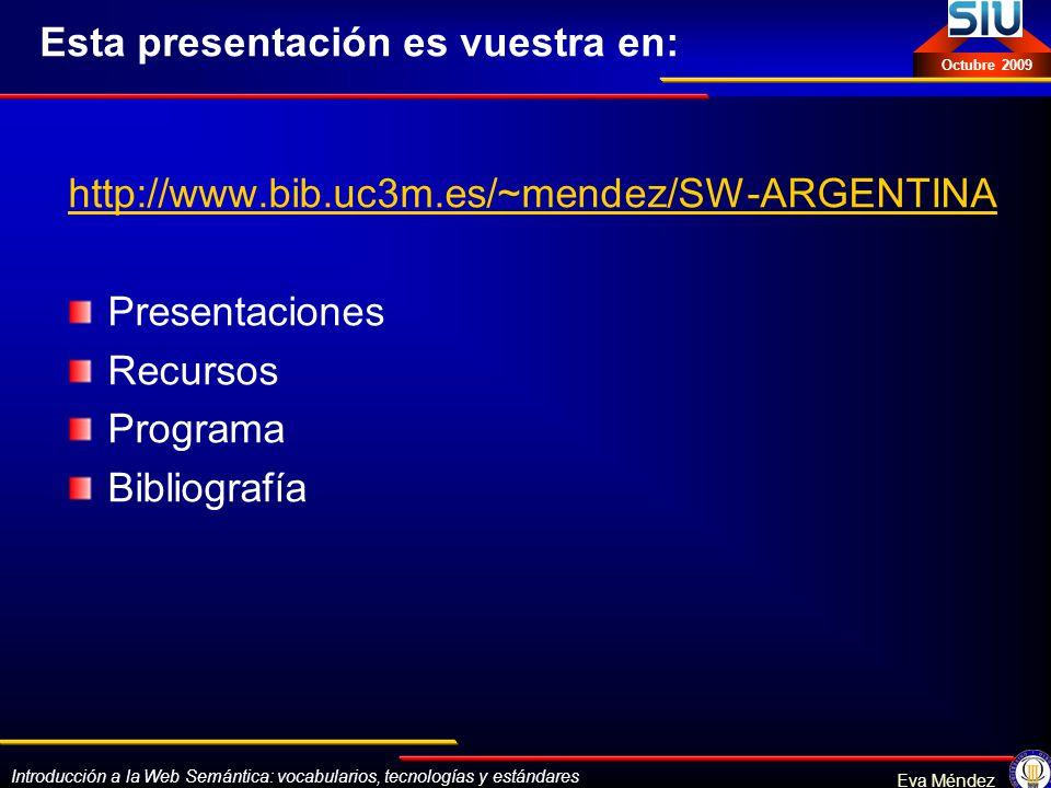 Introducción a la Web Semántica: vocabularios, tecnologías y estándares Eva Méndez Octubre 2009 Ontologías: Estándares SHOE (Simple HTML Ontology Extensions) http://www.cs.umd.edu/projects/plus/SHOE/ http://www.cs.umd.edu/projects/plus/SHOE/ OIL (Ontology Inference Layer) DAML(DARPA Agent Markup Language) (http://www.daml.org), DAML+OILhttp://www.daml.org RDF (http://www.w3.org/RDF/),http://www.w3.org/RDF/ OWL (Web Ontology Language)