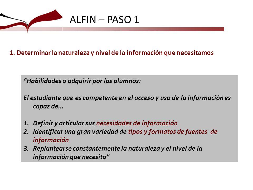 Habilidades a adquirir por los alumnos: El estudiante que es competente en el acceso y uso de la información es capaz de...