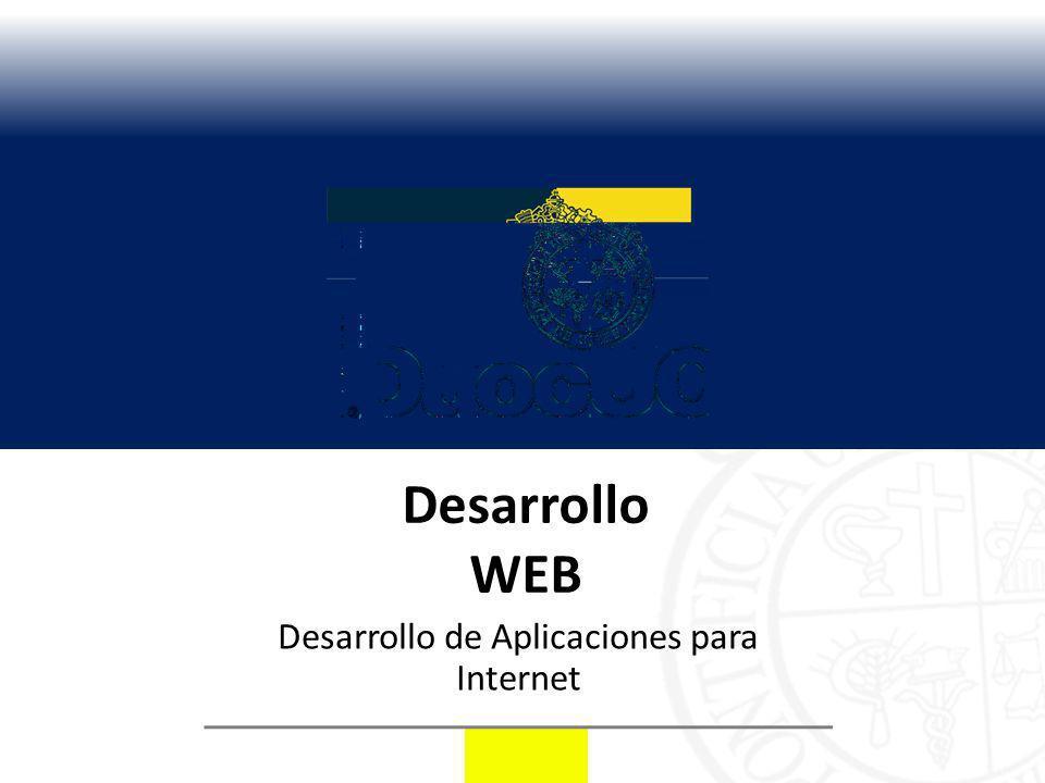 Desarrollo WEB Desarrollo de Aplicaciones para Internet
