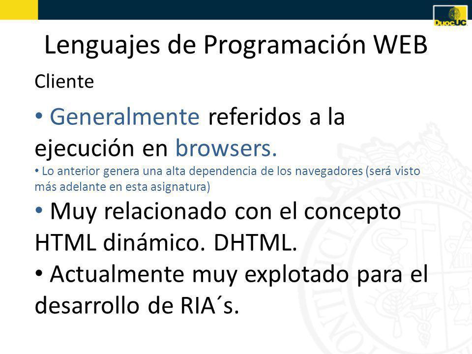 Lenguajes de Programación WEB Generalmente referidos a la ejecución en browsers.