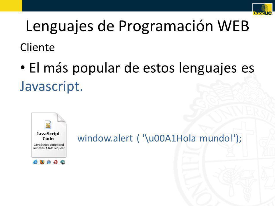 Lenguajes de Programación WEB El más popular de estos lenguajes es Javascript.