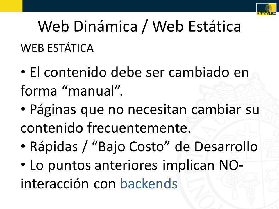Web Dinámica / Web Estática El contenido debe ser cambiado en forma manual.