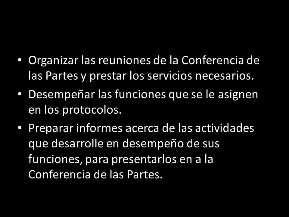 Organizar las reuniones de la Conferencia de las Partes y prestar los servicios necesarios.