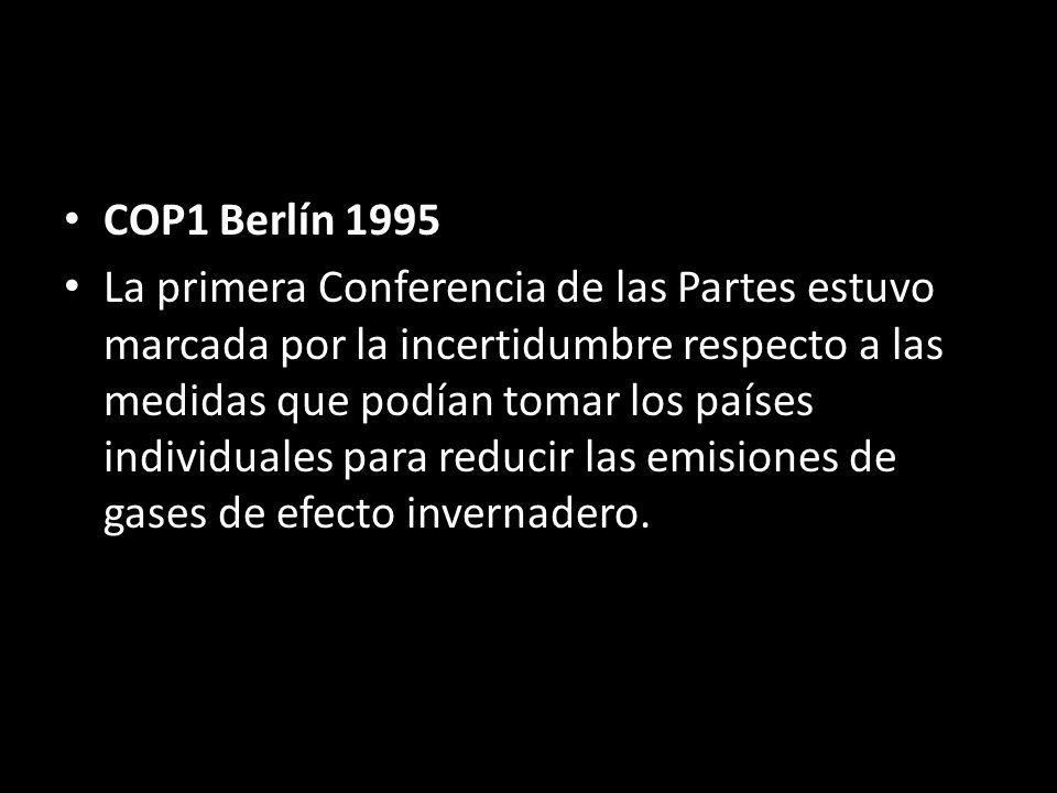 COP1 Berlín 1995 La primera Conferencia de las Partes estuvo marcada por la incertidumbre respecto a las medidas que podían tomar los países individuales para reducir las emisiones de gases de efecto invernadero.