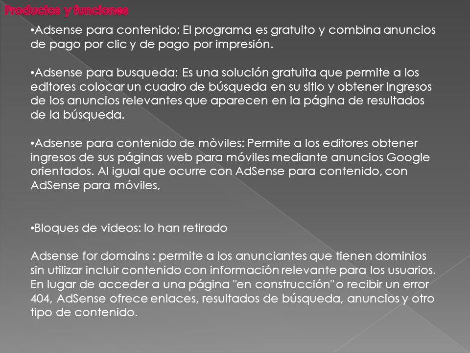 Adsense para contenido: El programa es gratuito y combina anuncios de pago por clic y de pago por impresión.
