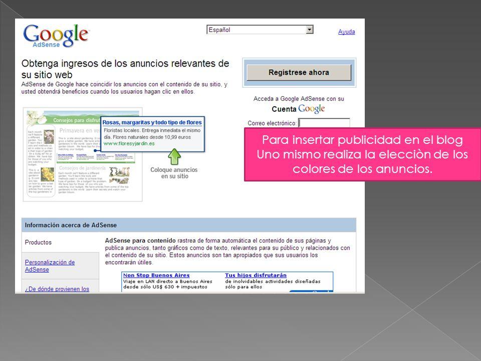 Para insertar publicidad en el blog Uno mismo realiza la elecciòn de los colores de los anuncios.