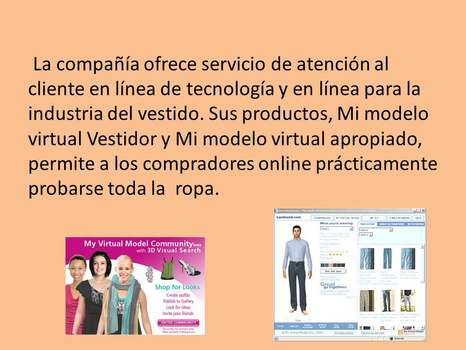 La compañía ofrece servicio de atención al cliente en línea de tecnología y en línea para la industria del vestido. Sus productos, Mi modelo virtual V