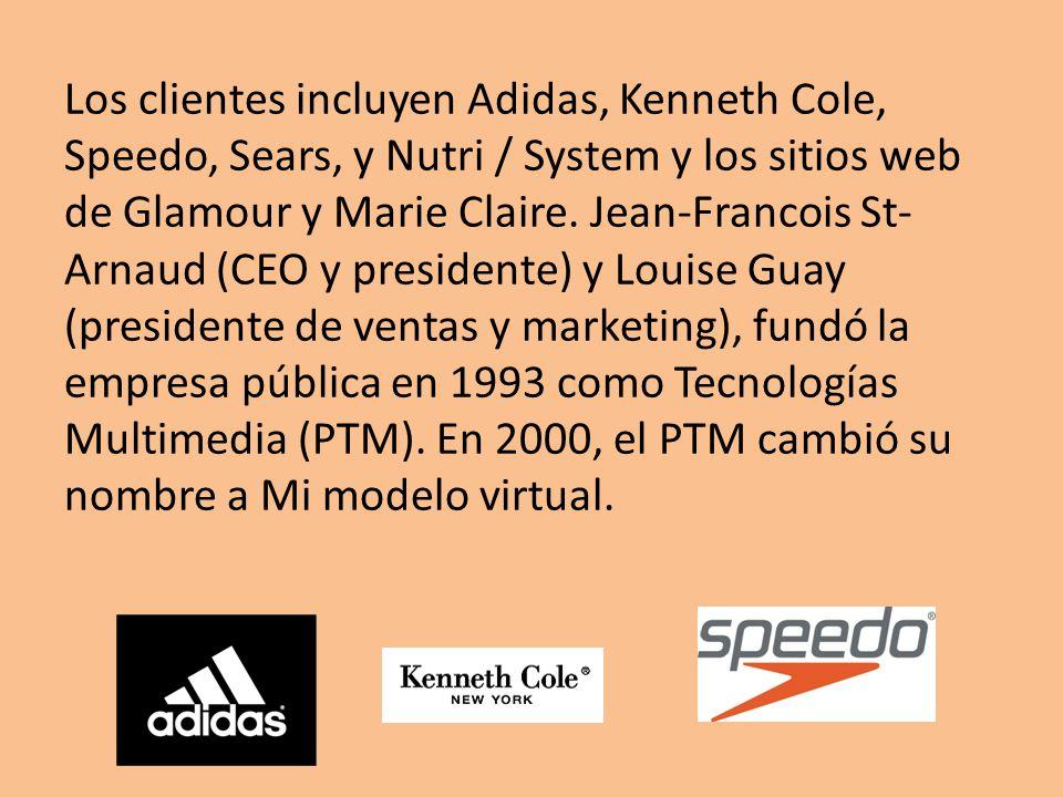 Los clientes incluyen Adidas, Kenneth Cole, Speedo, Sears, y Nutri / System y los sitios web de Glamour y Marie Claire. Jean-Francois St- Arnaud (CEO